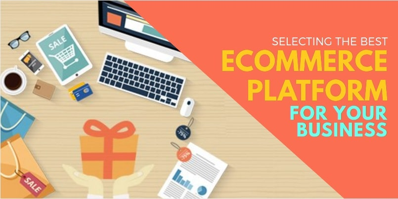 SELECTING THE BEST ECOMMERCE PLATFORM FOR YOUR BSUINESS